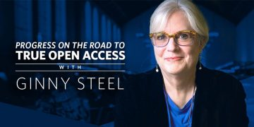 Open, Equitable, Affordable, and Transparent: Progress on the Road to True Open Access: A Talk by Ginny Steel