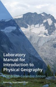 Laboratory Manual for Introduction to Physical Geography, First British Columbia Edition